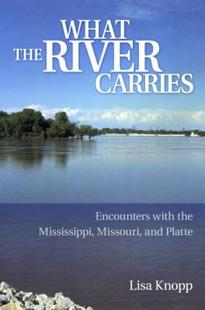 【预售】What the River Carries: Encounters with the