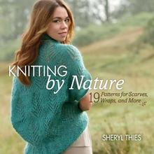 Presale Knitting by Nature: 20 Patterns for Scarves, Wraps