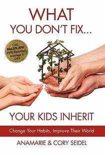 【预售】What You Don't Fix... Your Kids Inherit