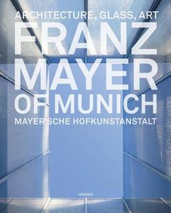 【预售】Franz Mayer of Munich: Architecture, Glass, Art