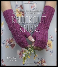 Knockout Knits: New Tricks for Scarves, Hats, Jew
