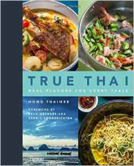 泰国美食 True Thai: Real Flavors for Every Table