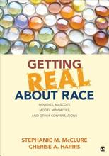 Getting Real about Race: Hoodies, Mascots... [9781452258904]
