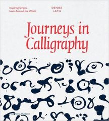 书法的旅程Journeys in Calligraphy: Inspiring