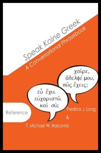【预售】Speak Koine Greek: A Conversational Phrasebook
