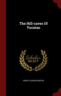 【预售】The Hill-Caves of Yucatan