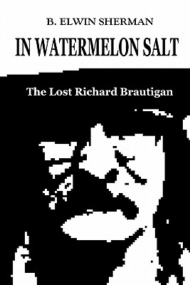 【预售】In Watermelon Salt -- The Lost Richard Brautigan