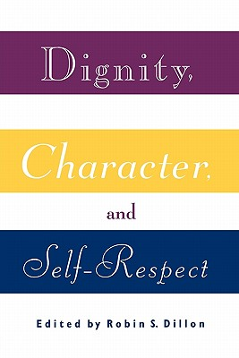 【预售】Dignity, Character and Self-Respect