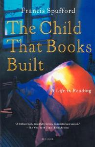 【预售】The Child That Books Built: A Life in Reading