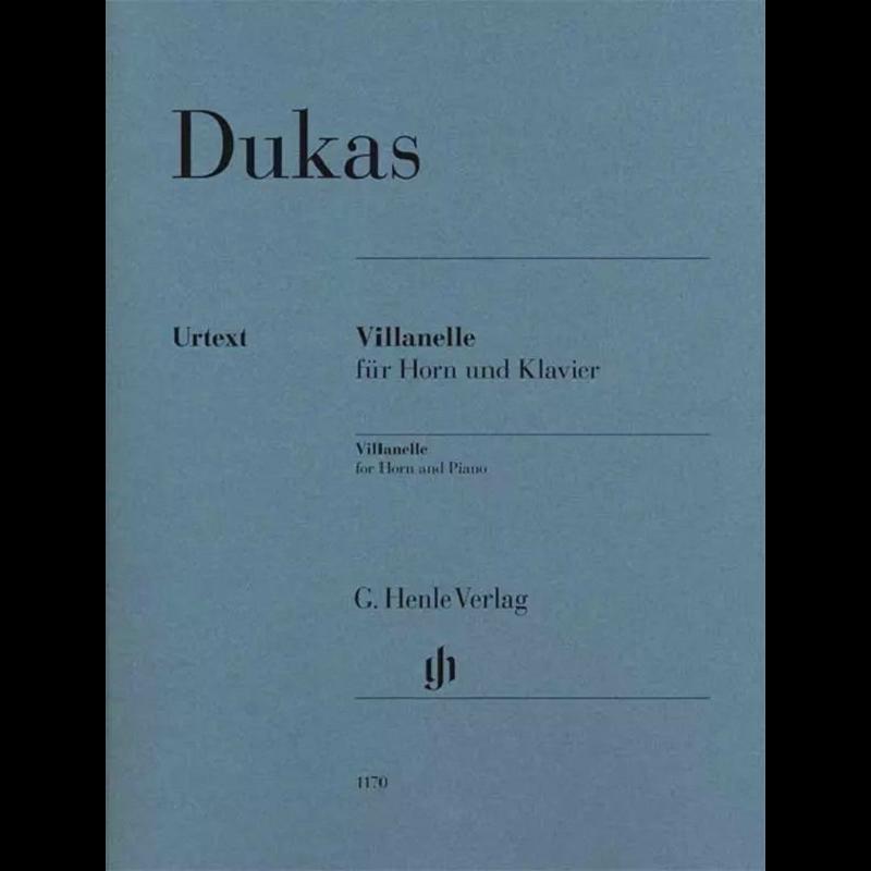 杜卡斯 维拉内拉舞曲 圆号带指法和钢琴 亨乐Henle原版乐谱书 Paul Dukas Villanelle for Horn and Piano HN1170