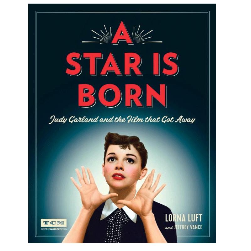 一个明星的诞生:朱迪·加兰与她的经典电影 英文原版 A Star Is Born Judy Garland 精装 华纳兄弟 Lady Gaga主演再现经典原