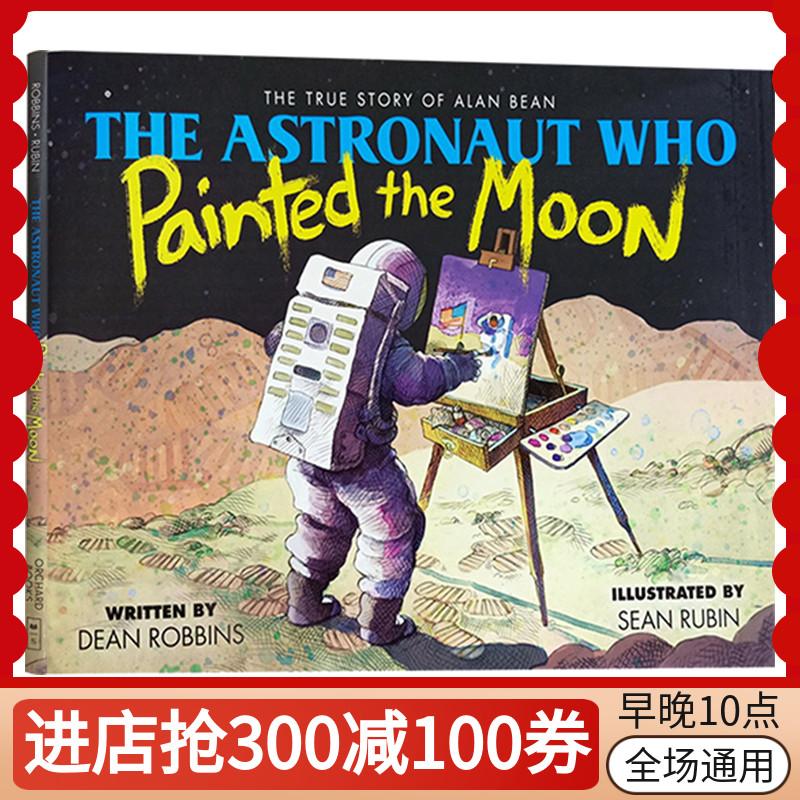 英文原版绘本 The Astronaut Who Painted the Moon 精装 月球  儿童知识类读物 STEM课外图画书 登月50周年