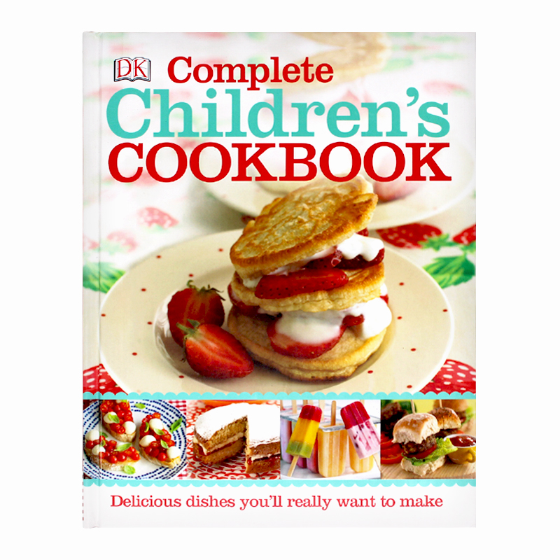 DK完整儿童食谱书Complete Children's Cookbook: Delicious Step-by-Step Recipes for Young Cooks