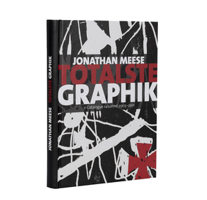 Jonathan Meese: Totalste Graphik: Catalogue Raisonné 2003-2011