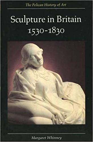 Sculpture in Britain: 1530-1830 英国雕塑:1530-1830