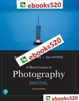 A Short Course in Photography: Digital (4th Edition)