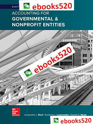 Accounting for Governmental & Nonprofit Entities 18th editi