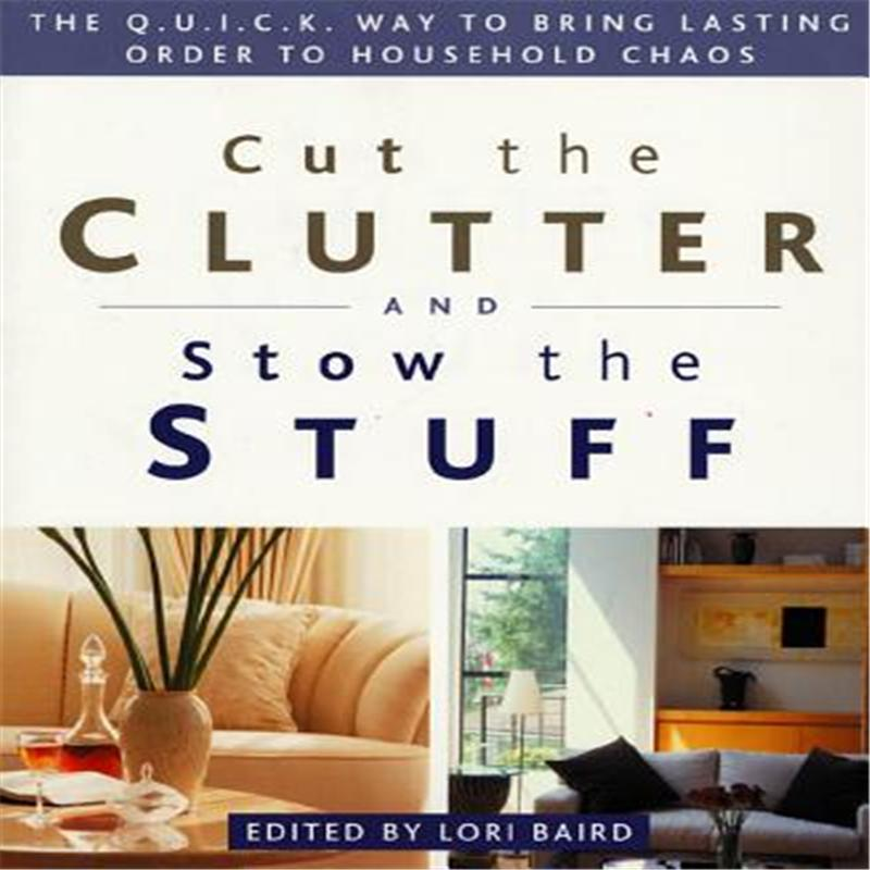 【预售】Cut the Clutter and Stow the Stuff: The Q.U.I.C.K. Way to Bring Lasting Order to Household Chaos