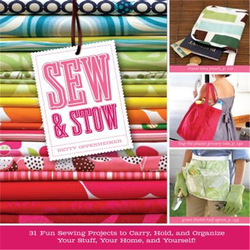 【预售】Sew & Stow: 31 Fun Sewing Projects to Carry, Hold, and Organize Your Stuff, Your Home, and Yourself!