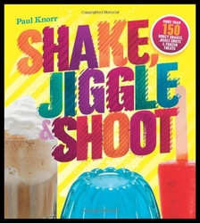【预售】Shake, Jiggle & Shoot: More Than 150 Boozy Shakes