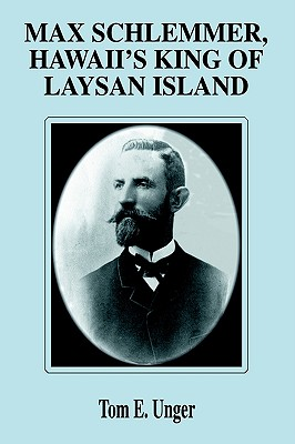 【预售】Max Schlemmer, Hawaii's King of Laysan Island
