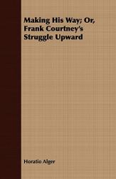 【预售】Making His Way; Or, Frank Courtney's Struggle Upward