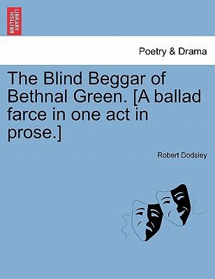 【预售】The Blind Beggar of Bethnal Green. [A Ballad Farce