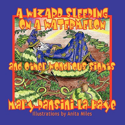 【预售】A Wizard Sleeping on a Watermelon and Other Wondrous