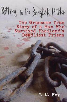 【预售】Rotting in the Bangkok Hilton: The Gruesome True