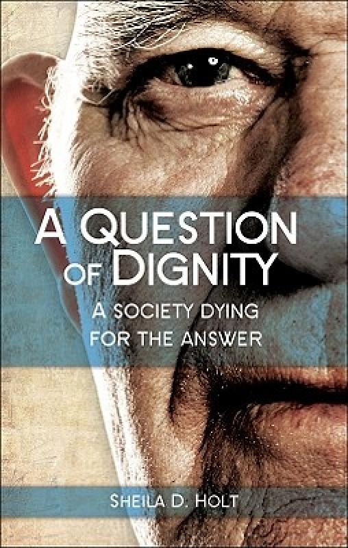 【预售】A Question of Dignity: A Society Dying for the