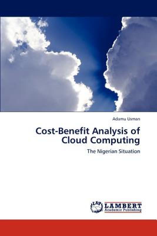【预售】Cost-Benefit Analysis of Cloud Computing