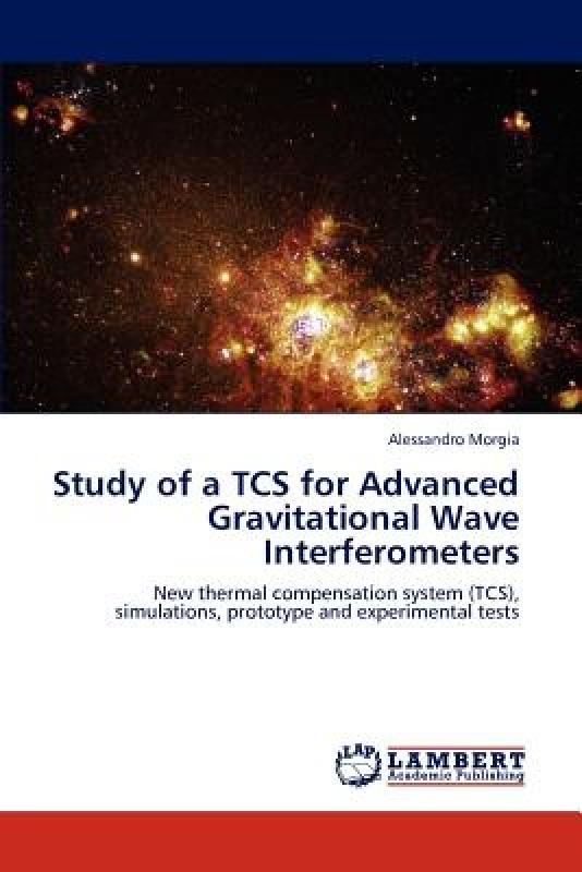 【预售】Study of a Tcs for Advanced Gravitational Wave