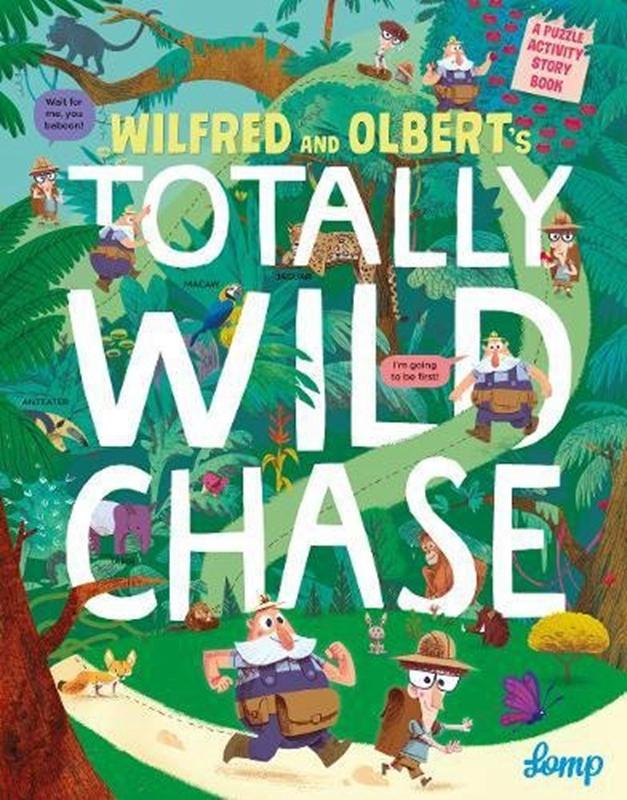 威尔弗雷德和奥尔波特的疯狂追赶 英文原版 Wilfred and Olbert's Totally Wild Chase 野外观察游戏书
