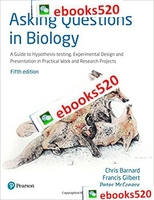 Asking Questions in Biology: A Guide to Hypothesis Testing,