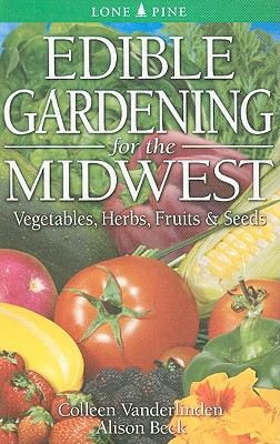 【预售】Edible Gardening for the Midwest: Vegetables, Herbs, Fruits & Seeds