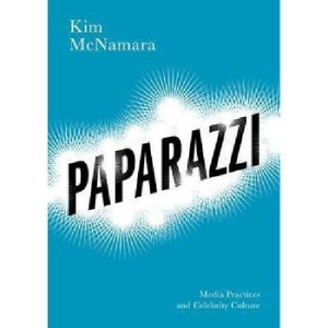 【预订】Paparazzi - Media Practices and Cele...