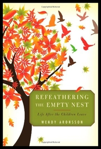 【预售】Refeathering the Empty Nest: Life After the Child