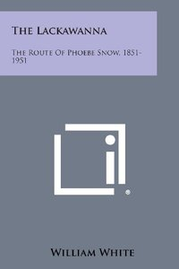 领5元券购买【预售】The Lackawanna: The Route of Phoebe Snow, 1851-1951
