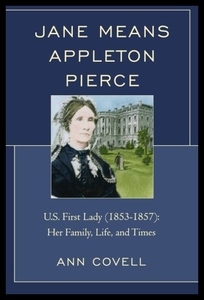 领30元券购买【预售】Jane Means Appleton Pierce: U.S. First Lady (1853