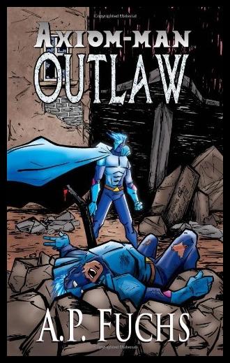 【预售】Outlaw: A Superhero Novel [Axiom-Man S