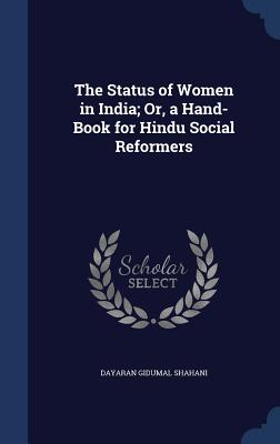 【预订】The Status of Women in India; Or, a ...