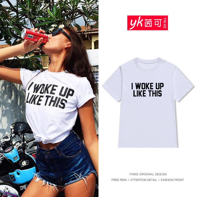 欧美街头幽默I WOKE UP LIKE THIS女短袖T恤 字母赖床懒人闺蜜装