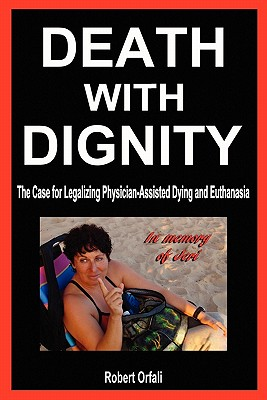 【预售】Death with Dignity: The Case for Legalizing