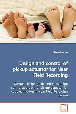 【预售】Design and Control of Pickup Actuator for Near Field