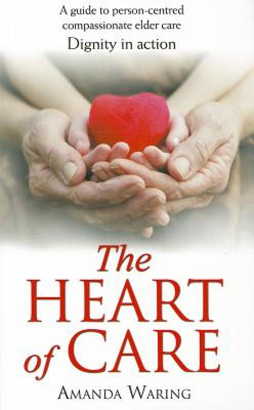 【预售】The Heart of Care: Dignity in Action: A Guide to
