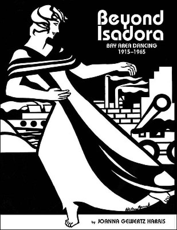【预售】Beyond Isadora: Bay Area Dancing, the Early Years:
