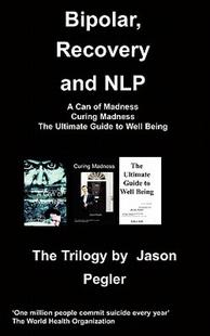 【预售】Bipolar, Recovery and Nlp, the Trilogy by Jason