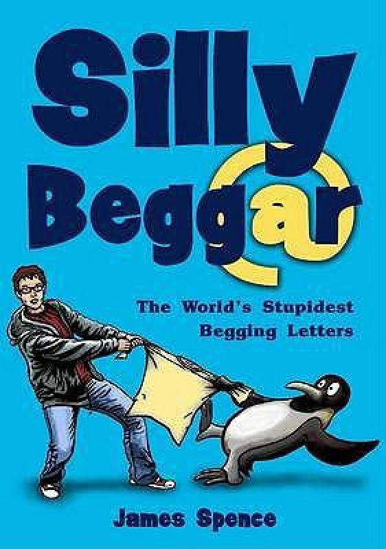 【预售】Silly Beggar: The World's Stupidest Begging Letters