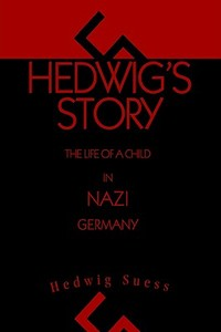 【预售】Hedwig's Story: The Life of a Child in Nazi Germany
