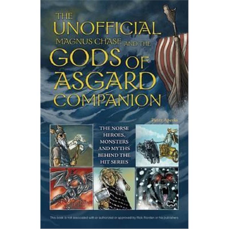 预订Unofficial Magnus Chase And The Gods Of Asgard Companion, Th:The Norse Heroes, Monsters and Myths Behind the Hit Ser
